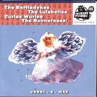 The Battledykes / The Lulabelles / Curlee Wurlee / The Boonaraaas: Splitbaby 45 Volume Two - Grrrl-X-Mas