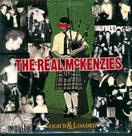 The Real McKenzies: Loch'd & Loaded