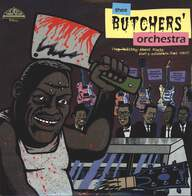 Thee Butchers' Orchestra: Stop Talking About Music (Let's Celebrate That Shit!)