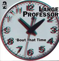 Large Professor: 'Bout That Time