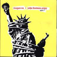 Reagan SS/John Browns Army: Split 7""