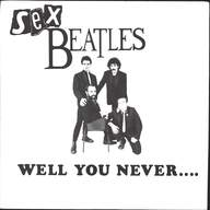 Sex Beatles: Well You Never...