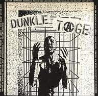 Dunkle Tage: Dunkle Tage