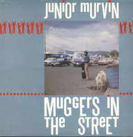 Junior Murvin: Muggers In The Street