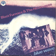 Blast Furnace & The Heatwaves: Blue Wave