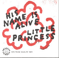 His Name Is Alive/Little Princess: Melody Farm EP