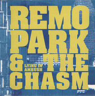Remo Park and the Chasm: Lying In Ambush