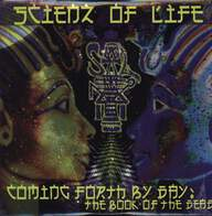 Scienz Of Life: Coming Forth By Day: The Book Of The Dead