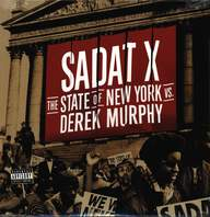 Sadat X: The State Of New York Vs. Derek Murphy