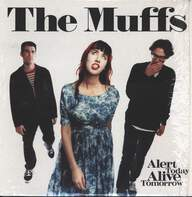 The Muffs: Alert Today Alive Tomorrow