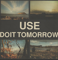 Use: Do It Tomorrow