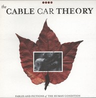 Cable Car Theory: Fables And Fictions Of The Human Condition