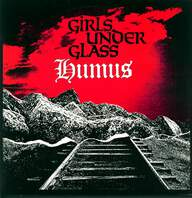 Girls Under Glass: Humus