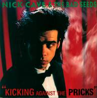 Cave, Nick + the Bad Seeds: Kicking Against The Pricks
