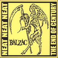 Balzac: Neat Neat Neat / The End Of The Century
