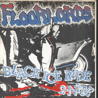 Floorlords: Black Ice Ride 2-Nite / Electrified Wet Mud Wall