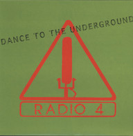 Radio 4: Dance To The Underground