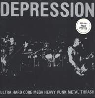 Depression (2): Ultra Hard Core Mega Heavy Punk Metal Thrash