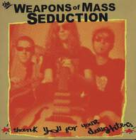 Weapons Of Mass Seduction: Thank You For Your Daughters