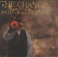 Change (2) / Path Of No Return: The Change And Path Of No Return