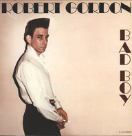 Robert Gordon (2): Bad Boy