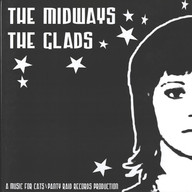 Midways/Glads: Get Out Now / Shake It Up / My Baby's Got It / Do The Go To Hell