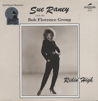 Raney With the Bob Florence Group, Sue: Ridin' High