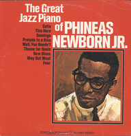 Phineas Newborn Jr.: The Great Jazz Piano Of Phineas Newborn Jr.