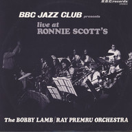 Lamb-Ray Premru Orchestra, Bobby: Live At Ronnie Scott's