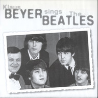 Beyer, Klaus: Klaus Beyer Sings The Beatles