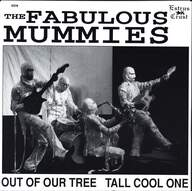The Mummies: Out Of Our Tree / Tall Cool One