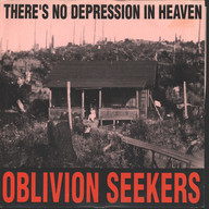 Oblivion Seekers: There's No Depression In Heaven