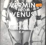 Vermin From Venus: Attack Of The Killer Virgin Prom Queen E.P.