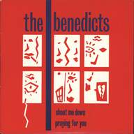 Benedicts: Shout Me Down / Praying For You
