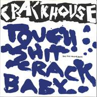 Crackhouse: Tough Shit Crack Baby