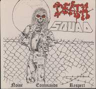 Death Squad: Noise Commands Respect