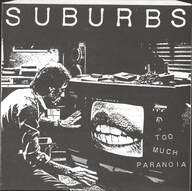 Suburbs (2): Too Much Paranoia