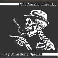 Amphetameanies: Say Something Special