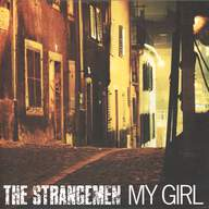 Strangemen: My Girl / Go!