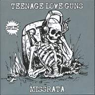 Teenage Love Guns/Missrata: Split