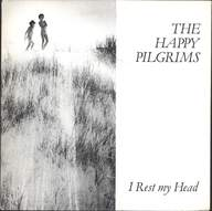 Happy Pilgrims: I Rest My Head