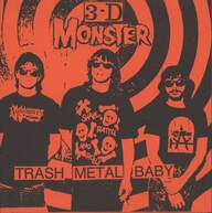 3-D Monster: Trash Metal Baby / Thrills
