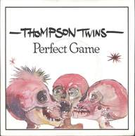 Thompson Twins: Perfect Game / Politics