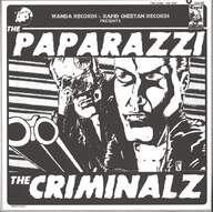 Paparazzi/Criminalz: The Paparazzi / The Criminalz