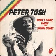 Peter Tosh: Don't Look Back / Soon Come