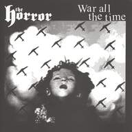 Horror/War All The Time: The Horror / War All The Time