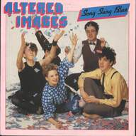 Altered Images: Song Sung Blue / See You Later