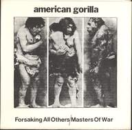American Gorilla: Forsaking All Others / Masters Of War