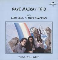 Dave Mackay Trio: Love Will Win