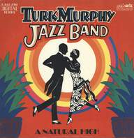 Turk Murphy's Jazz Band: A Natural High